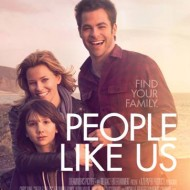 People Like Us Movie Review | Real and Raw Look at Families #PeopleLikeUs